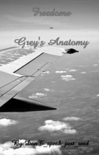 Freedome-Grey's Anatomy by DonT_speak_just_read