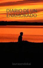 DIARIO DE UN ENAMORADO by laurasinsajo