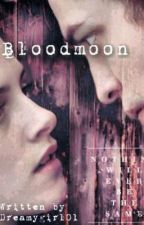 Bloodmoon © by Dreamygirl01