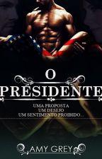 """O Presidente / Trilogia """"Os Bensons""""/ Livro Um by Amyscottautora"""