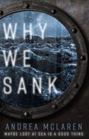 Why We Sank by abitofaParadox
