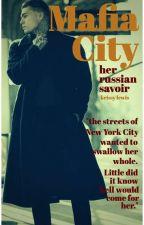 Mafia City: Her Russian Savior (BWWM) by _LyfeChanger
