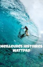Meilleures histoires Wattpad by Cawmiille