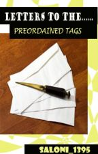 Letters To The Preordained Tags by Saloni_1395