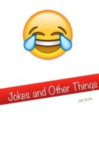Jokes and Other Things by hc5684