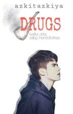 DRUGS by azkitaz-
