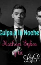 Culpa a la noche (Nathan Sykes y tu) by LizPrisoner