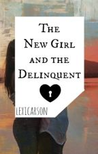 The New Girl And The Delinquent by lexicarson