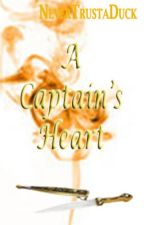 A Captain's Heart by NeverTrustaDuck