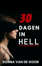 30 dagen in Hell (voltooid) by QuintyNarings