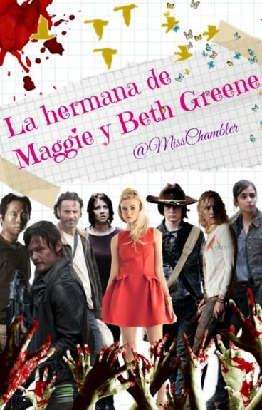 La hermana de Maggie y Beth Greene (The Walking Dead Fanfiction)