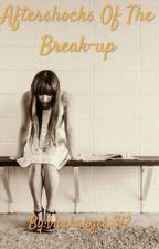 Aftershocks Of The Break-up by blackangel_312