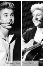 Never Let You Go- Justin Bieber/ Niall Horan Story by itsHoransHood