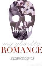 My Ghostly Romance by JinglesCrosby03