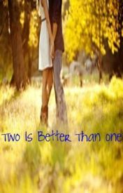 Two Is Better Than One by LianaaMariee