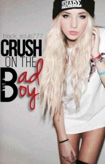 Crush On The Bad Boy.