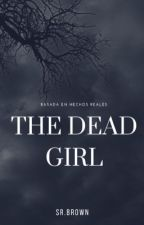 The Dead Girl by xlv_xrx