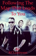 Following the Map that Leads to You (Maroon 5 Fanfiction) by KacyofAsgard