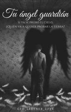 Tu ángel guardián by geo_lautner_love