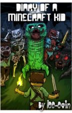 Diary of a minecraft kid by minecreeper