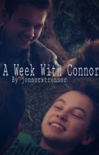 A Week with Connor by jonnorxtronnor