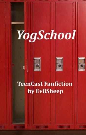 YogSchool : TeenCast (Yogscast Fanfiction)