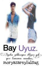 Bay Uyuz. #Wattys2015 by moryazareylulsug