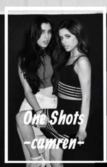 one shots ➵ camren (CLOSED)