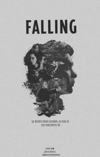 Falling [EN EDICIÓN | TERMINADA]