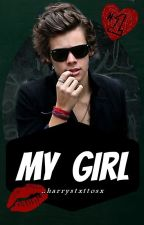My Girl | Harry Styles. by xharrystxttosx