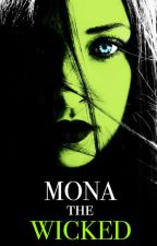 Mona the Wicked by Mona_the_Wicked