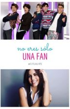 No eres solo una fan|| CD9 y tú|| by Citlali95