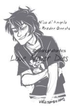 Love Never Dies- Nico di Angelo x Reader Oneshots by afangirlsfanfics