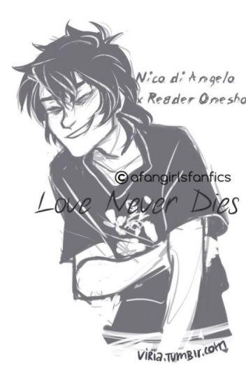 Love Never Dies- Nico di Angelo x Reader Oneshots