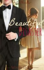 Beautiful Disaster: A Novella {On Hold} by SeaBoundRaine