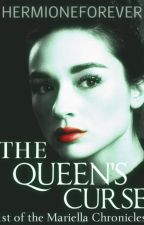 [COMING SOON!] The Queen's Curse|| Book 1 of The Mariella Chronicles an O.U.A.T Fanfiction by HermioneForever