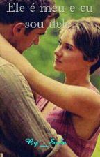 """""""Ele é meu e eu sou dele."""" by __SaSa"""