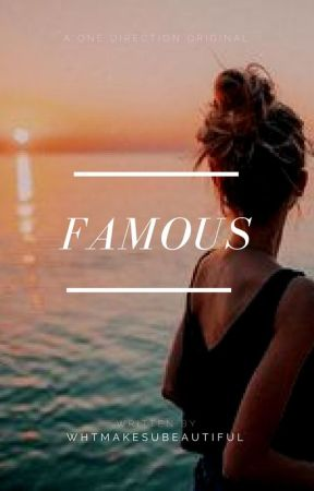 Famous (One Direction) (Rewriting) by WhtMakesUBeautiful