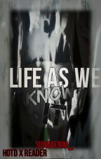 Life as we know it(HOTD x reader) by Seonbaenim
