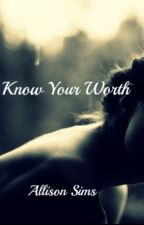 Know Your Worth by ally2jose