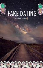 Fake Dating by CUPCAKESQUID
