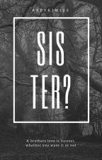 Sister? by abbykim102