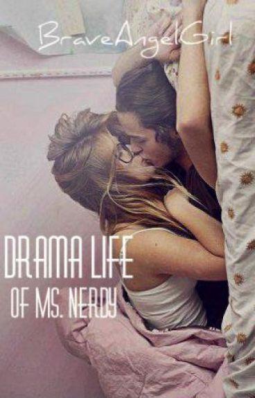 Drama Life Of Ms.Nerdy