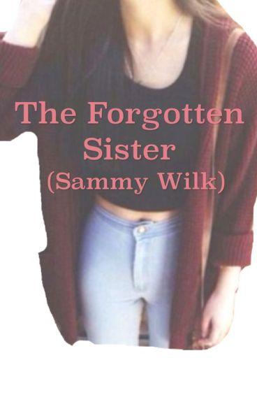 The forgotten sister (Sammy Wilk)