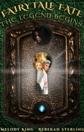 Fairytale Fate: The Legend Begins | ONGOING by MelodyKingWriter
