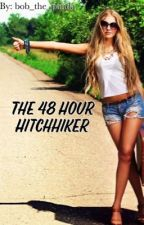 The 48 Hour Hitch Hiker by bob_the_panda