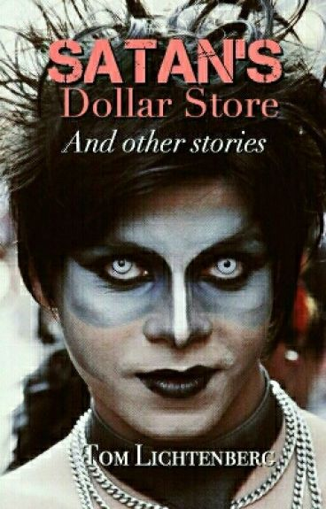 Satan's Dollar Store & other stories by tomlichtenberg