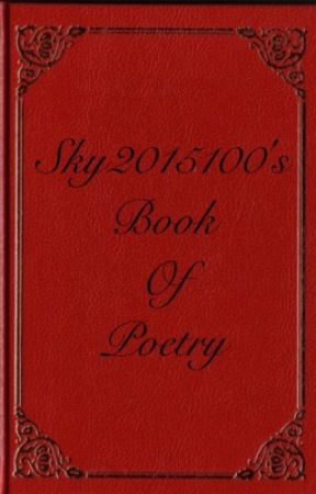 Sky2015100's Book of Poetry by Sky2015100