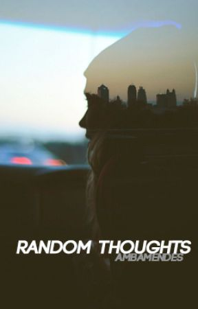 random thoughts >> mine by ambamendes