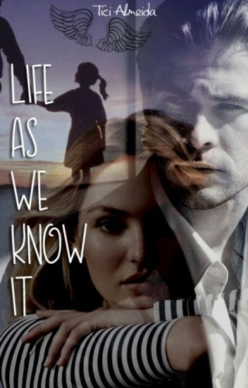 Life As We Know It - Season 1 (EM REVISÃO!)